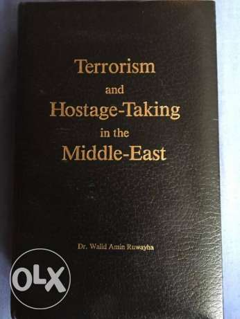 Terrorism & Hostage-Taking in the Middle East Dr. Walid Amin Ruwayha