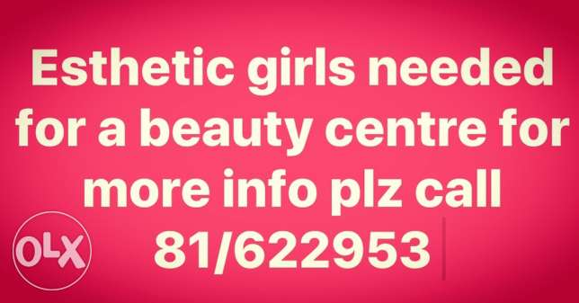 esthetic girls needed for a beauty centre
