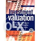 Investment Valuation: Tools and Techniques for Determining the Value o
